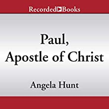 Paul, Apostle of Christ: A Novelization of the Major Motion Picture Audiobook by Angela Hunt Narrated by Firdous Bamji