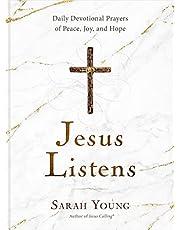 Jesus Listens: Daily Devotional Prayers of Peace, Joy, and Hope