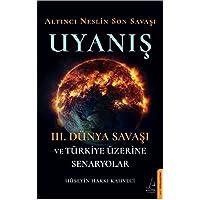 Altıncı Neslin Son Savaşı - Uyanış: 3. Dünya Savaşı ve Türkiye Üzerine Senaryolar