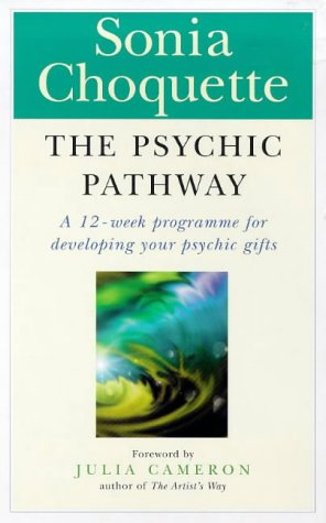 The Psychic Pathway: A 12-Week Programme for Developing Your Psychic Gifts