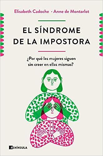 El síndrome de la impostora de Elisabeth Cadoche y Anne de Montarlot