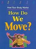 How Do We Move?, Carol Ballard, 0817247416