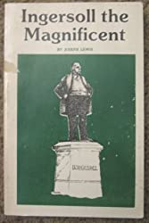 Ingersoll the Magnificent