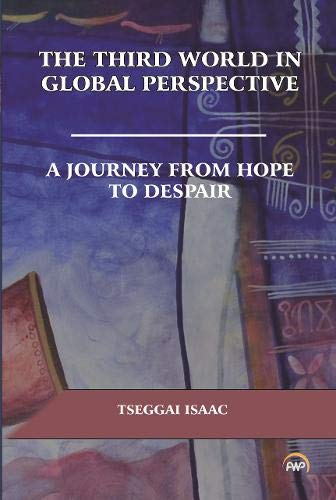 Download Third World Politics In Global Perspectives: A Journey from Hope to Despair pdf