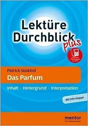 Patrick Süskind Das Parfum Inhalt Hintergrund Interpretation