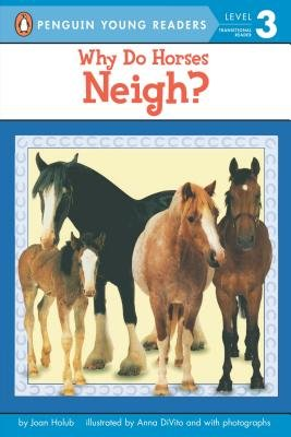 Why Do Horses Neigh?[WHY DO HORSES NEIGH][Paperback]