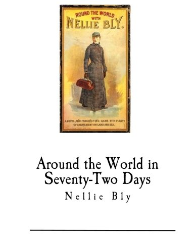 Around The World In Seventy-Two Days: Nellie Bly