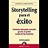 Storytelling para el éxito (Gestión del conocimiento)