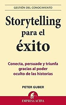 Storytelling para el éxito (Gestión del conocimiento) de [Guber, Peter]