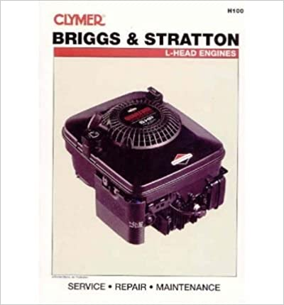 Book Clymer Briggs and Stratton L-Head Engines Repair Manual[ CLYMER BRIGGS AND STRATTON L-HEAD ENGINES REPAIR MANUAL ] by Morlan, Mike (Author ) on Dec-12-1994