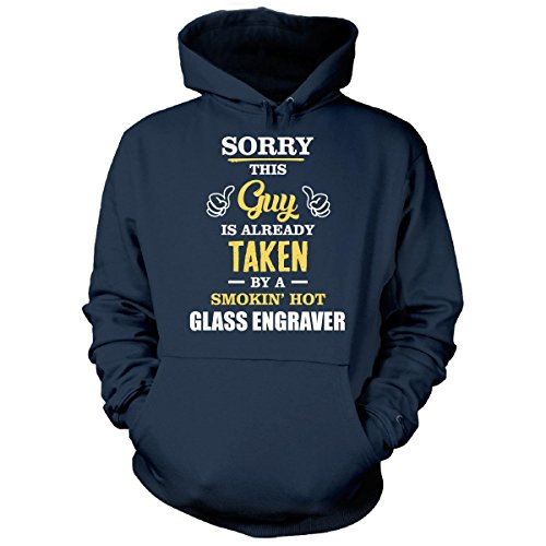 This Guy Is Taken by A Super Hot Glass Engraver - Hoodie Navy - Glasses Guys Hot