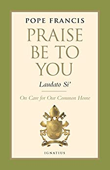 ??DOCX?? Praise Be To You-Laudato Si': On Care For Our Common Home (Encyclical Letter). Bluemix gremio Business Denver Federal Georgia estos passar