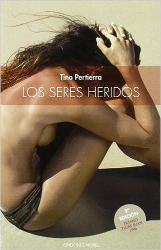 Los seres heridos. 2ª edición: Amazon.es: Tino Pertierra ...