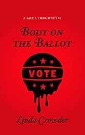 Body on the Ballot (A Jake and Emma Mystery Book 5)