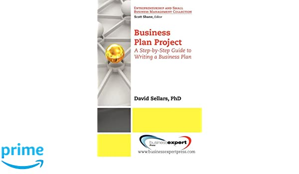 Business Plan Project: A Step-by-step Guide to Writing a Business ...