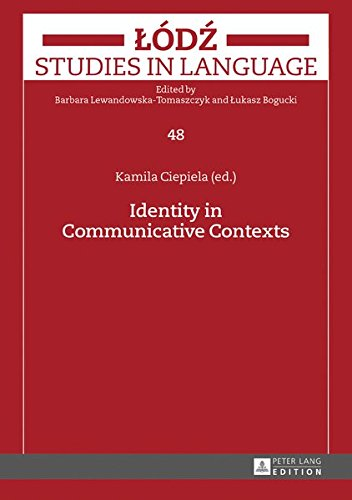 Identity in Communicative Contexts (Lodz Studies in Language) by Peter Lang GmbH, Internationaler Verlag der Wissenschaften