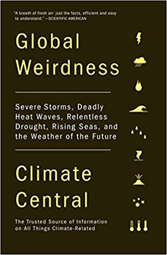 Global weirdness severe storms deadly heat waves relentless global weirdness severe storms deadly heat waves relentless drought rising seas and the weather of the future reprint edition fandeluxe Choice Image