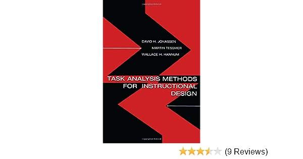Task Analysis Methods For Instructional Design David H Jonassen Martin Tessmer Wallace H Hannum 9780805830866 Amazon Com Books