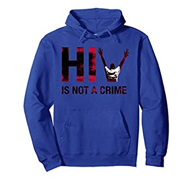 HIV is NOT a CRIME Hoodie - Criminalization Awareness