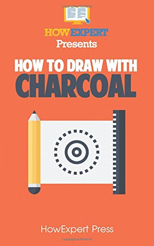 How To Draw With Charcoal: Your Step-By-Step Guide To Drawing With Charcoal