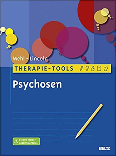 Therapie-Tools Psychosen: Mit E-Book inside und Arbeitsmaterial ...