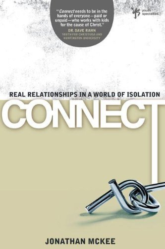 connect-real-relationships-in-a-world-of-isolation-youth-specialties-paperback