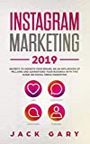 Instagram Marketing 2019: Secrets To Growth Your Brand, Be an Influencer of Millions and  Advertising your Business with this Guide on  Social Media Marketing