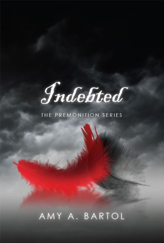 Indebted The Premonition Series Book 3 Kindle Edition By Amy