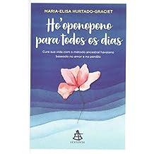 Ho'oponopono para todos os dias: Cure sua vida com o método ancestral havaiano baseado no amor e no perdão