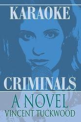 Karaoke Criminals: A Novel