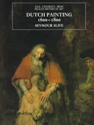 Dutch Painting, 1600-1800 (The Yale University Press Pelican History)