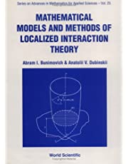 Mathematical Models And Methods Of Localized Interaction Theory (Volume 25)