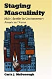 img - for Staging Masculinity: Male Identity in Contemporary American Drama book / textbook / text book