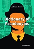 Dictionary of Pseudonyms, Adrian Room, 0786416580
