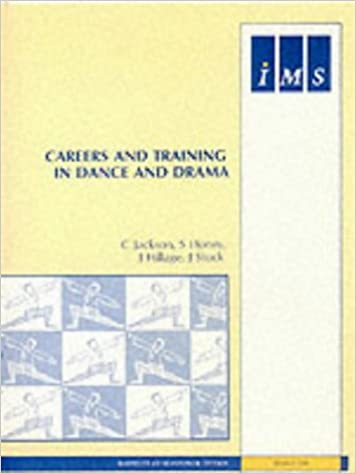 Careers and Training in Dance and Drama (IMS Reports