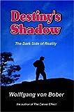 Destiny's Shadow, Wolffgang Von Bober Staff, 1420812858