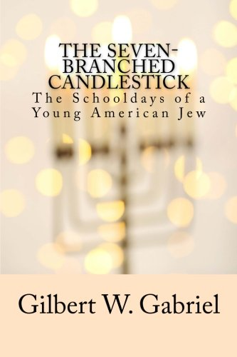 The Seven-Branched Candlestick: The Schooldays of a Young American Jew