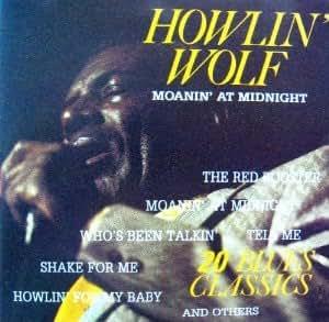 Howlin Wolf Moanin At Midnight 20 Blues Classics