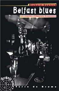 Les enquêtes d'Hippolyte Braquemare : Belfast blues par Richard Deutsch