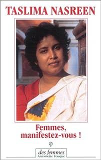 Femmes, manifestez-vous!, Nasreen, Taslima