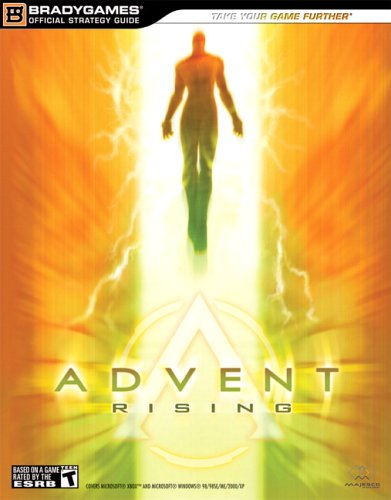 Advent Rising Official Strategy Guide (Official Strategy Guides (Bradygames)) -