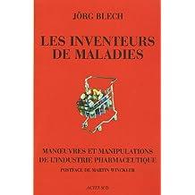 INVENTEURS DE MALADIES (LES)