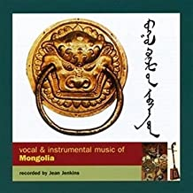 Vocal & Instrumental Music of Mongolia