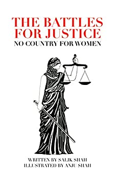 The Battles for Justice : No Country for Women by [Shah, Salik]