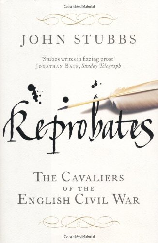 Download Reprobates: The Cavaliers Of The English Civil War pdf