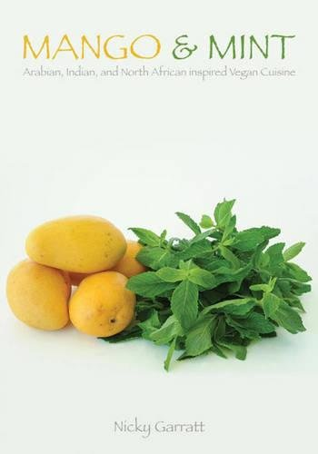 Mango & Mint: Arabian, Indian, and North African Inspired Vegan Cuisine (Tofu Hound Press)