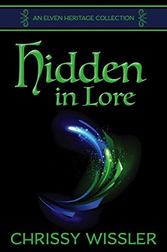 Hidden in Lore (Elven Heritage Collection Book 1)