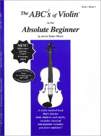 The ABCs of Violin for the Absolute Beginner: Violin, Book 1 -