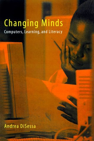 By Andrea diSessa - Changing Minds: Computers, Learning, and Literacy (2000-05-03) [Hardcover]