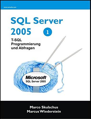 SQL Server 2005. T-SQL Programmierung und Abfragen